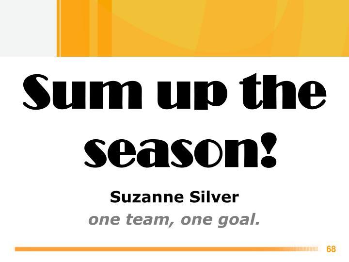 Sum up the season!