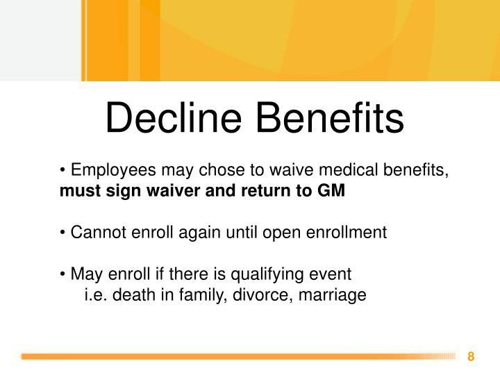 Decline Benefits