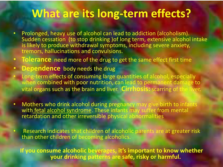 What are its long-term effects?