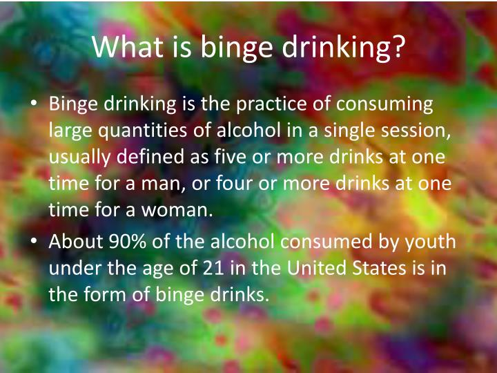 What is binge drinking?