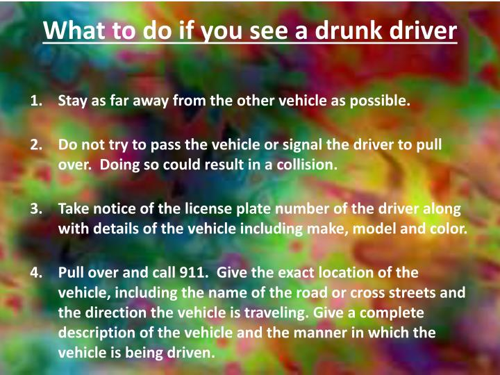 What to do if you see a drunk driver