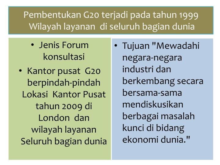Pembentukan G20 terjadi pada tahun 1999