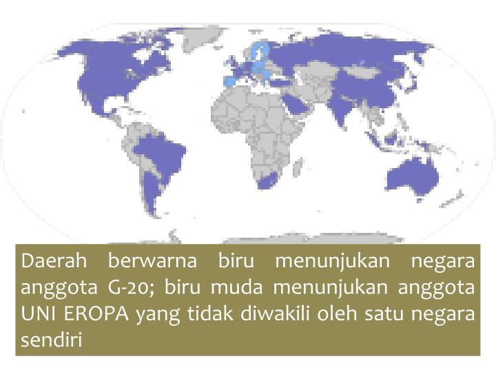 Daerah berwarna biru menunjukan negara anggota G-20; biru muda menunjukan anggota