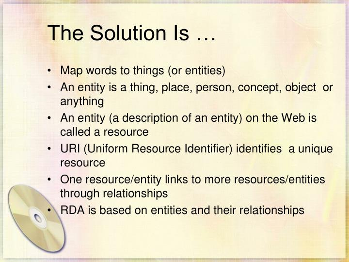 The Solution Is …