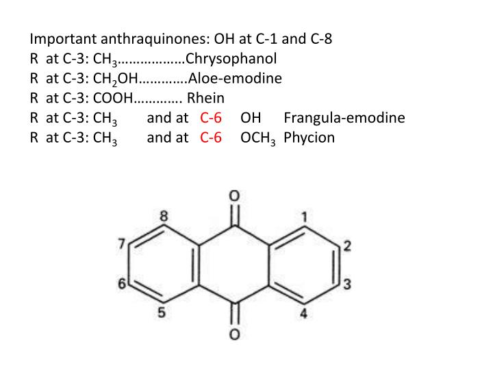 Important anthraquinones: OH at C-1 and C-8