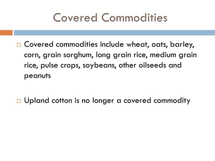 Covered Commodities
