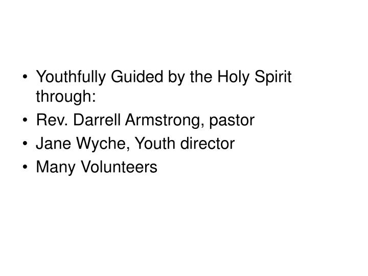 Youthfully Guided by the Holy Spirit through: