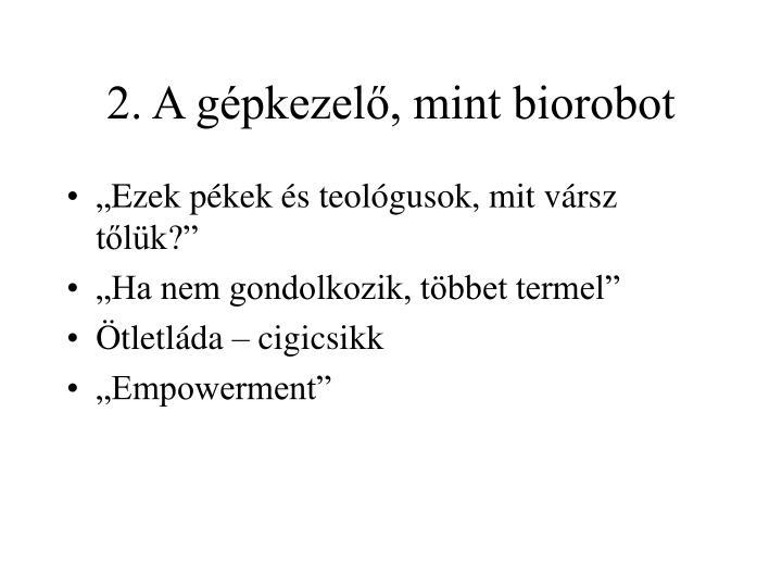 2. A gépkezelő, mint biorobot