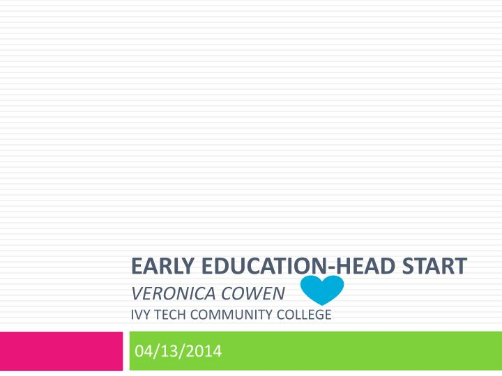 Early education head start veronica cowen ivy tech community college