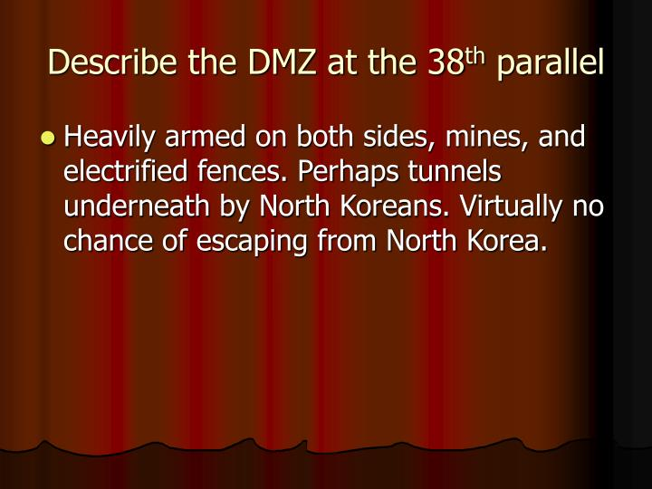 Describe the DMZ at the 38