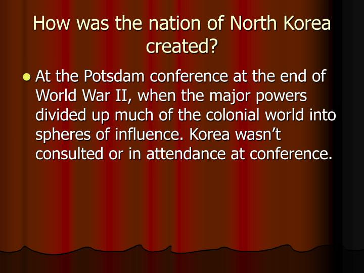 How was the nation of North Korea created?