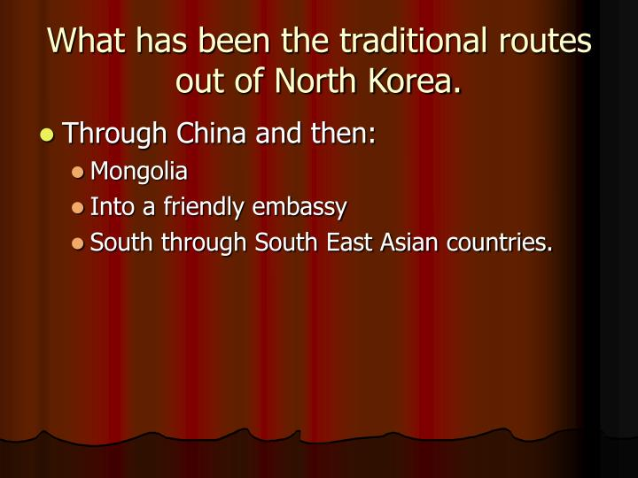 What has been the traditional routes out of North Korea.