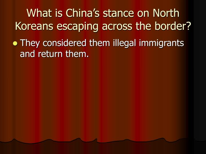 What is China's stance on North Koreans escaping across the border?