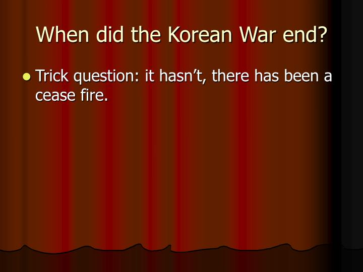 When did the Korean War end?
