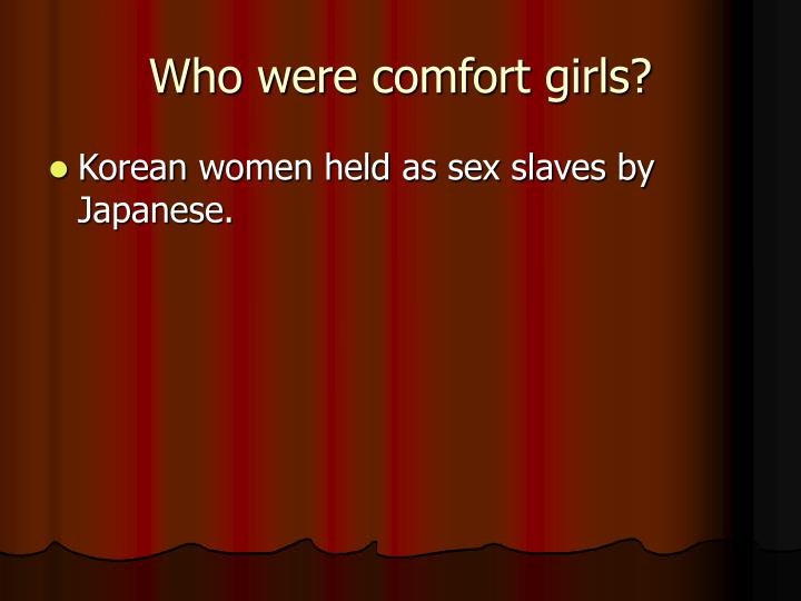 Who were comfort girls?