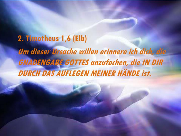 2. Timotheus 1,6 (Elb)