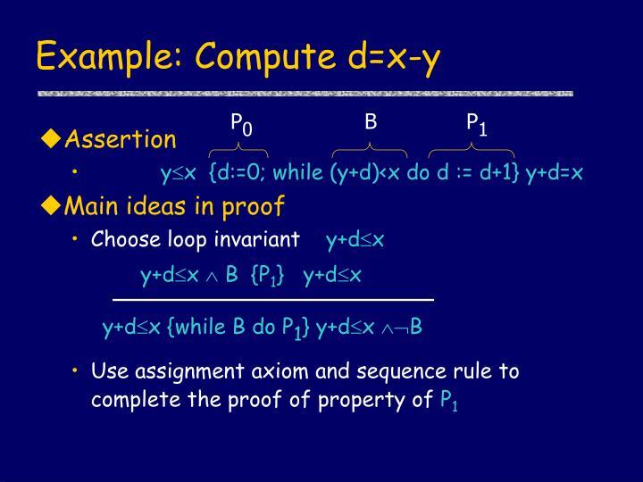 Example: Compute d=x-y