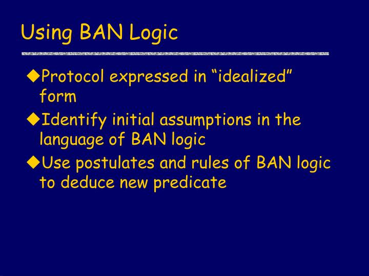 Using BAN Logic