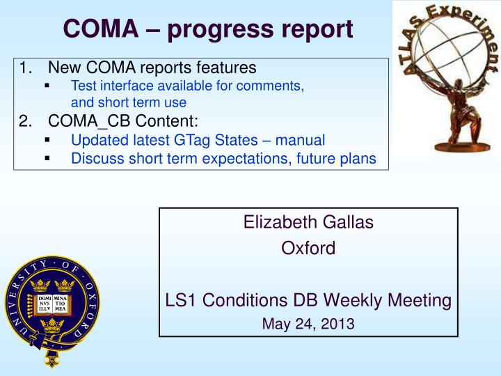 Coma progress report