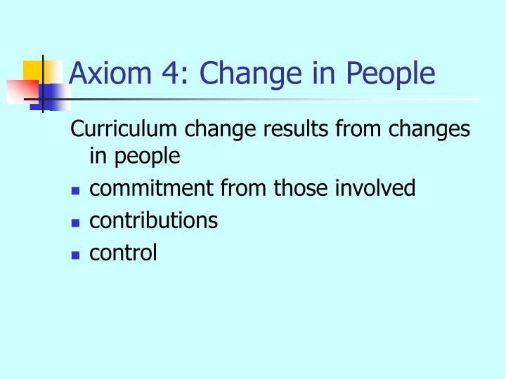 Axiom 4: Change in People