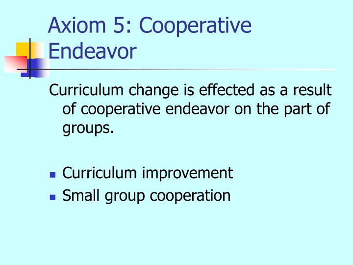 Axiom 5: Cooperative Endeavor