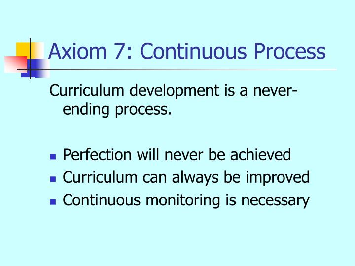 Axiom 7: Continuous Process