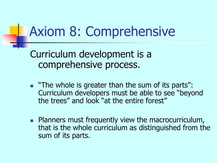 Axiom 8: Comprehensive