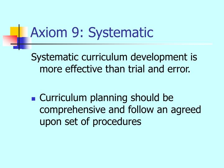 Axiom 9: Systematic
