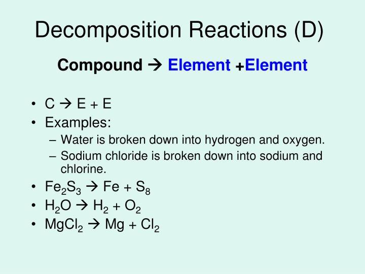 Decomposition Reactions (D)