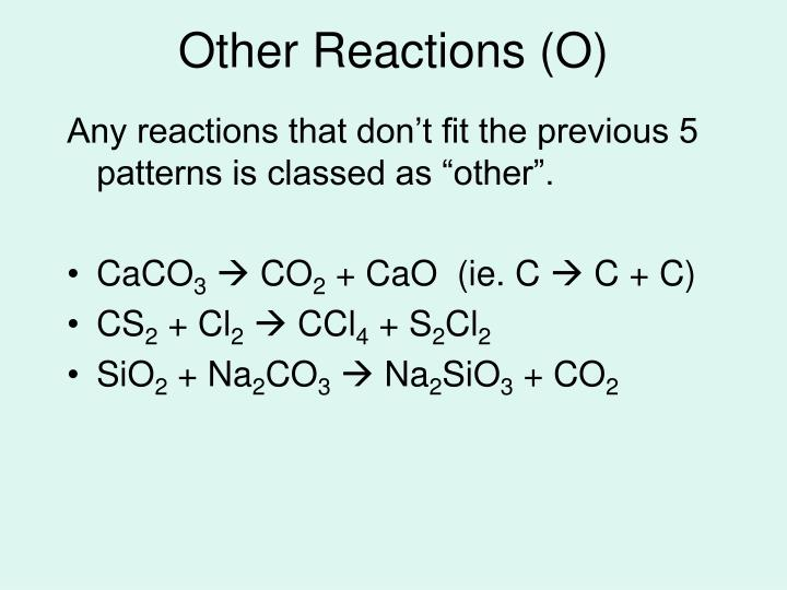 Other Reactions (O)