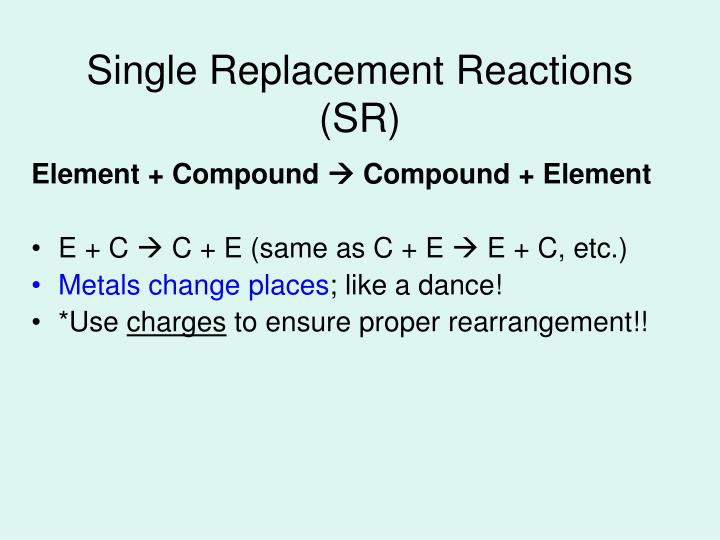 Single Replacement Reactions (SR)