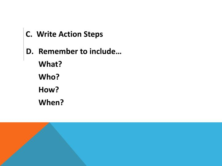 C.  Write Action Steps
