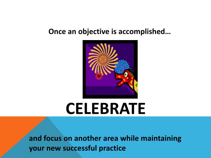 Once an objective is accomplished…
