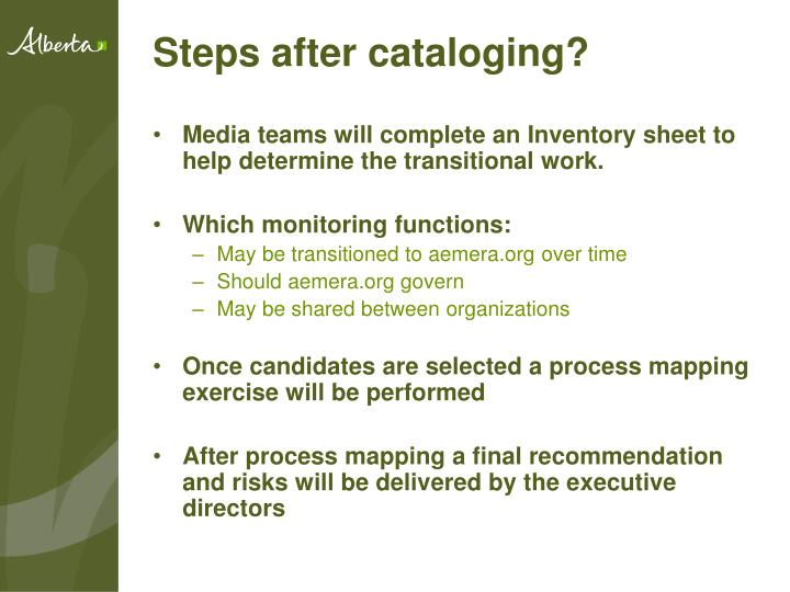 Steps after cataloging?