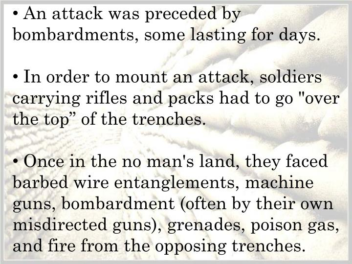 An attack was preceded by bombardments, some lasting for days.