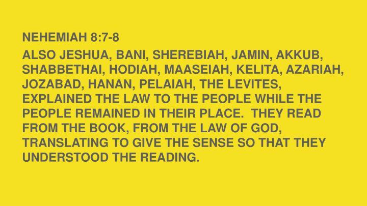 NEHEMIAH 8:7-8