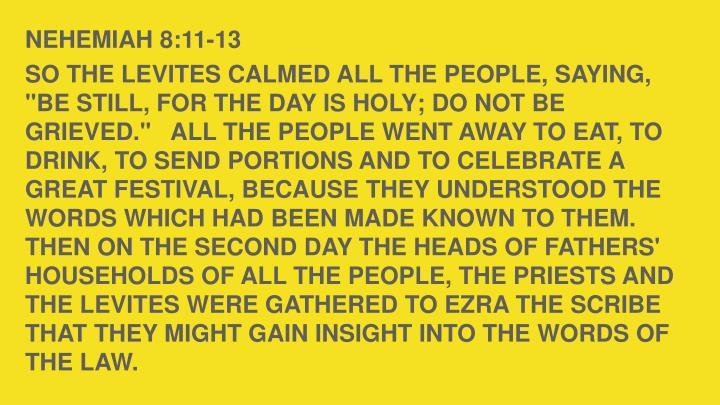 NEHEMIAH 8:11-13