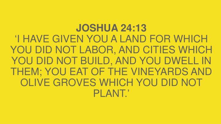 JOSHUA 24:13