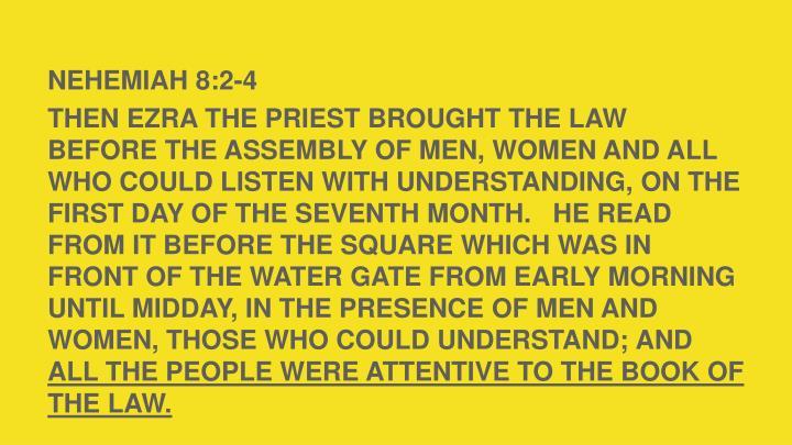 NEHEMIAH 8:2-4
