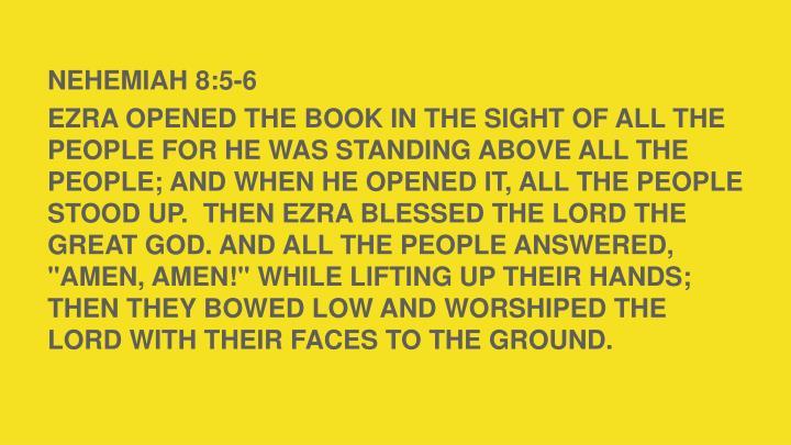 NEHEMIAH 8:5-6
