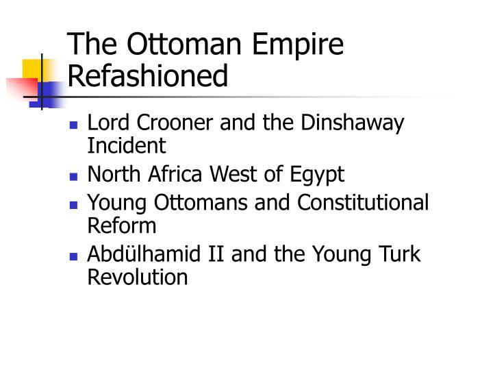 The Ottoman Empire Refashioned
