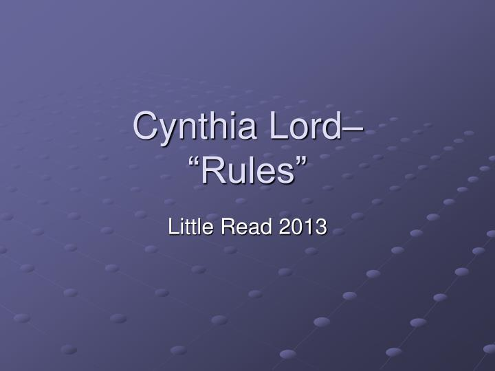 essay questions for rules by cynthia lord Rules by:cynthia lord monday the main characters in the book rules are catherine who is twelve and wants to have a normal life ,but cant because her.