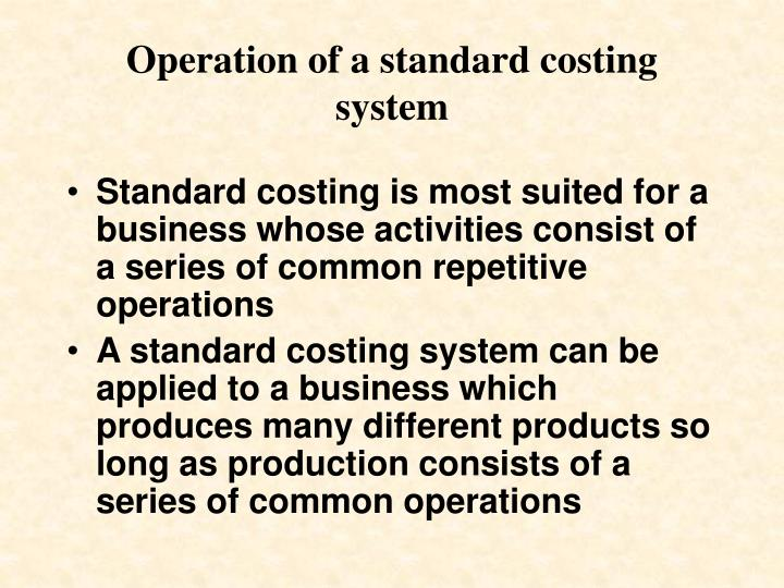 Operation of a standard costing system