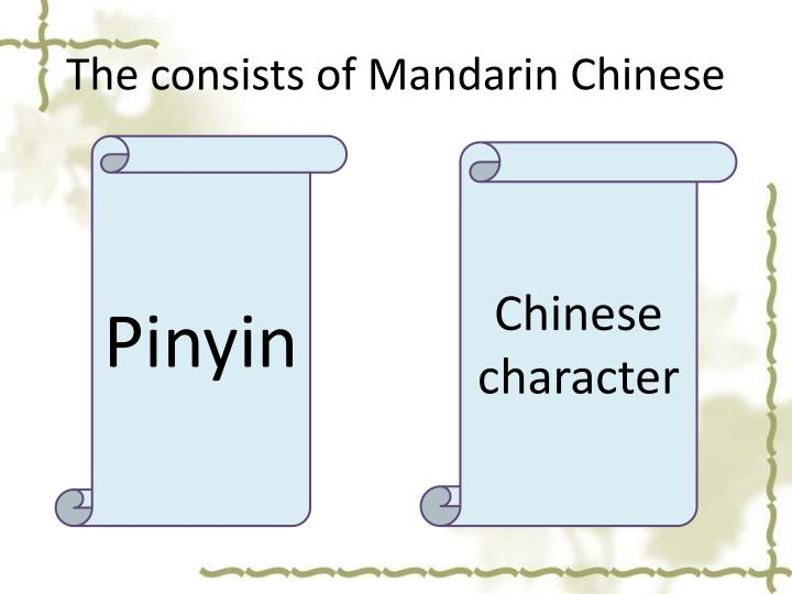 The consists of Mandarin Chinese
