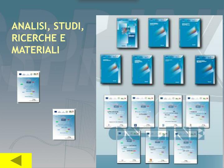 ANALISI, STUDI, RICERCHE E MATERIALI