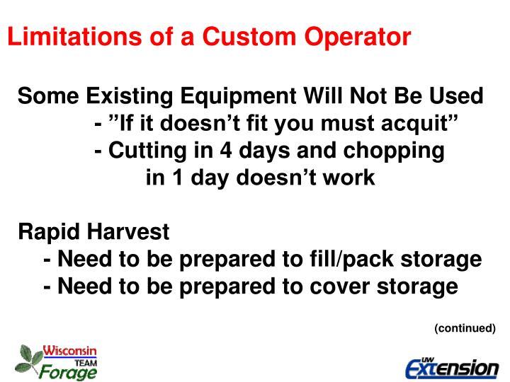 Limitations of a Custom Operator