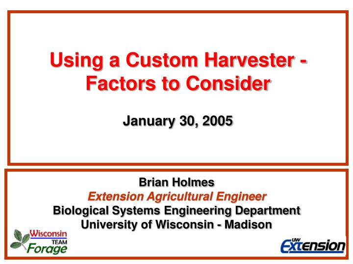 using a custom harvester factors to consider january 30 2005
