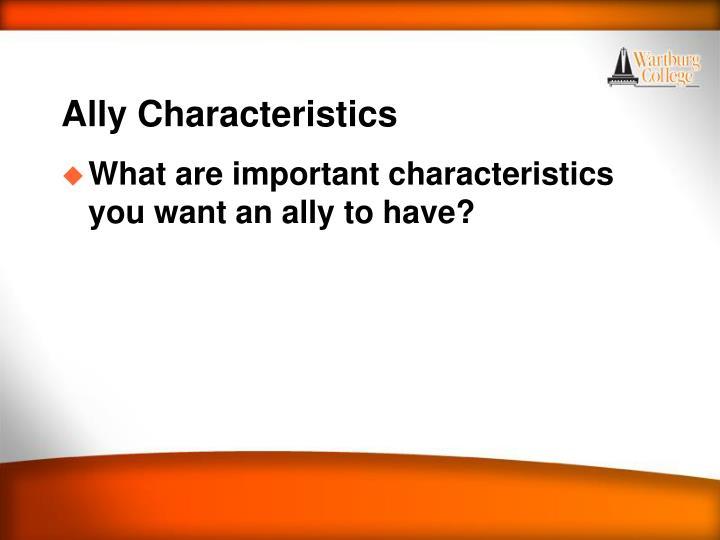 Ally Characteristics