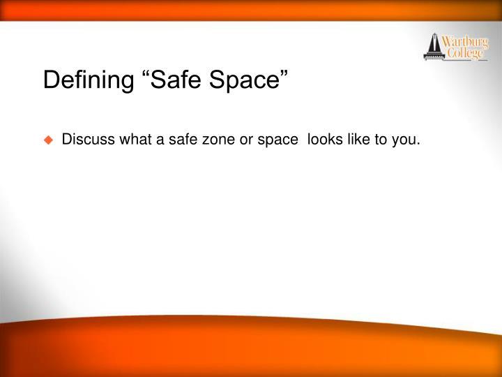 "Defining ""Safe Space"""