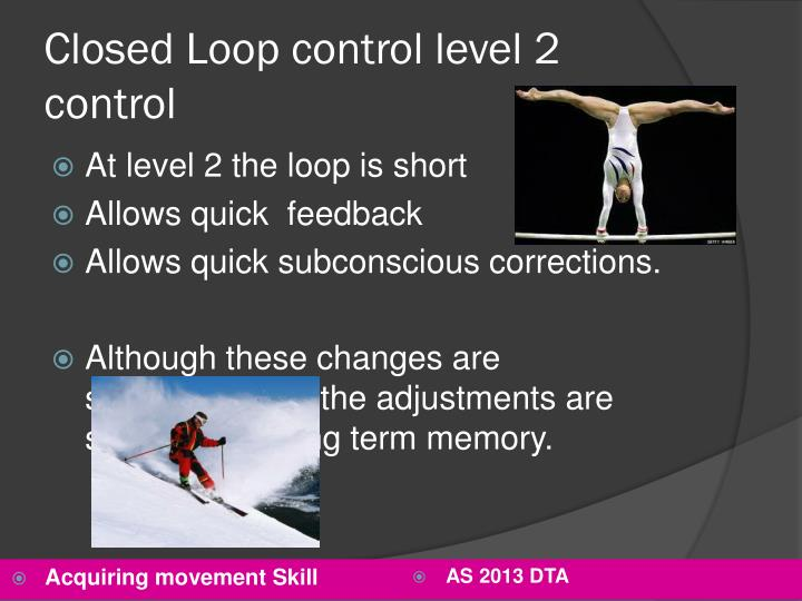 Closed Loop control level 2 control
